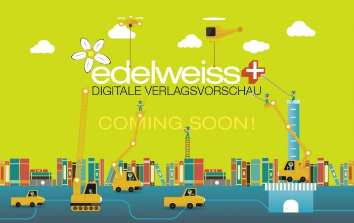 edelweiss + Baustelle